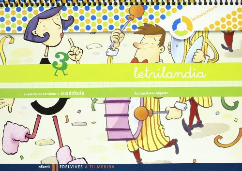 Letrilandia. Lectoescritura cuaderno 3 de escritura (Cuadricula) (A tu medida (entono Lógica matemática)) por Aurora Usero Alijarde