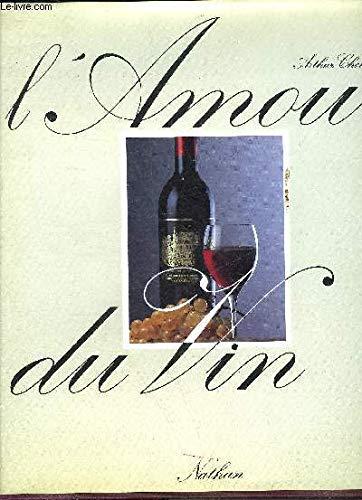 L'amour du vin par Arthur Choko (Relié)