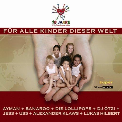 Für alle Kinder dieser Welt - 10 Jahre RTL-Spendenmarathon