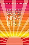 Sunrise Good News Bible: (GNB)