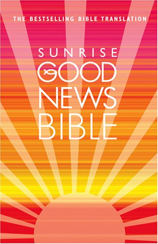 Sunrise Good News Bible: (GNB)