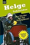 Der Mörder mit der Strumpfhose: Kommissar Schneider wird zum Elch