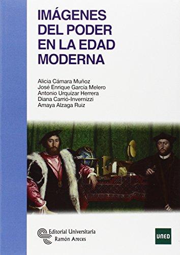 Imágenes del poder en la Edad Moderna (Manuales) por Alicia Cámara Muñoz