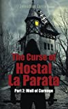 The Curse of Hostal La Parata: Part 2: Wall of Carnage