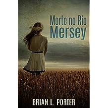 Morte no Rio Mersey (Portuguese Edition)