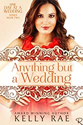 Anything But a Wedding: Book Two in the One Day at a Wedding Series (English Edition)