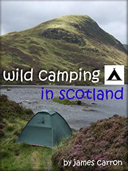 Wild Camping in Scotland by [Carron, James]