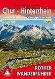 Chur - Hinterrhein: Mittelbünden - zwischen Churer Rheintal und Misox. 50 Touren. Mit GPS-Daten (Rother Wanderführer)