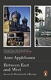 Image de Between East and West: Across the Borderlands of Europe