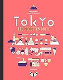 Tokyo les recettes culte...