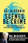 Scènes de crime: Histoire des sciences criminelles par McDermid