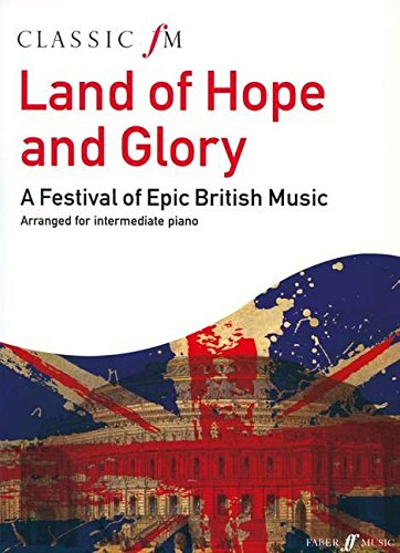 Classic FM: Land of Hope and Glory