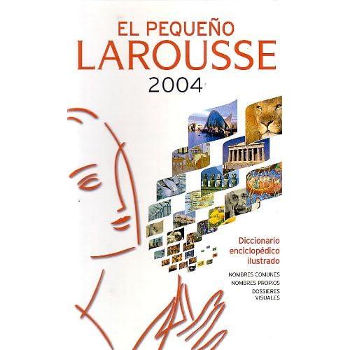 El Pequeño : Larousse ilustrado 2004