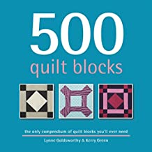 500 Quilt Blocks: the only compendium of quilt blocks you'll ever need (English Edition)