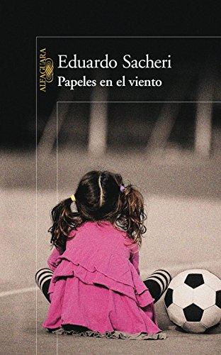 Papeles en el viento (HISPANICA) por Eduardo Sacheri