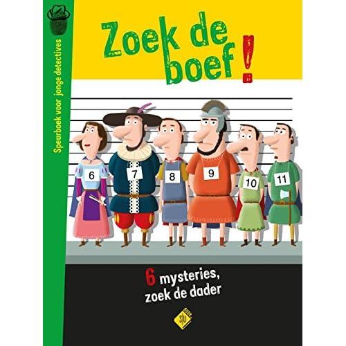 Zoek de boef!: speurboek voor jonge detectives : 6 detectivezaken, 11 verdachten, 1 dader
