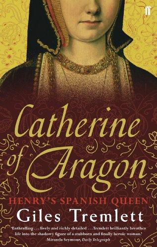 Catherine of Aragon: Henry's Spanish Queen (English Edition) por Giles Tremlett