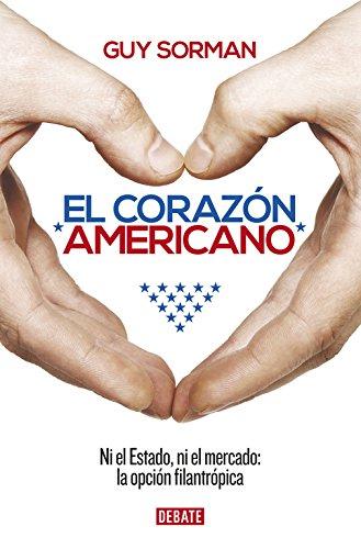 El corazón americano: Ni el Estado, ni el mercado: la opción filantrópica (Debate) por Guy Sorman