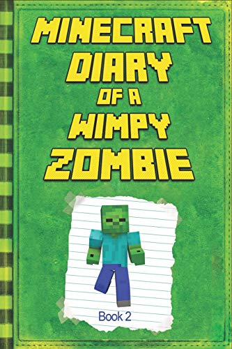 Minecraft: Diary of a Wimpy Zombie Book 2: Legendary Minecraft Diary. An Unnoficial Minecraft Book for Kids (Minecraft Books, Minecraft Books For Kids, Band 1)