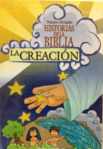 La Creacion/ the Creation (Historias De La Biblia / Bible Stories)