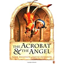 The Acrobat and the Angel by Mark Shannon (2001-10-01)