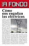 Cómo nos engañan las eléctricas (A fondo nº 4)