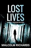 Lost Lives (Emily Swanson Book 1) by Malcolm Richards