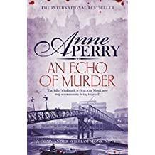 An Echo of Murder (William Monk Mystery, Book 23): A thrilling journey into the dark streets of Victorian London (William & Hester Monk 23) (English Edition)