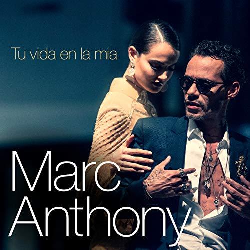 Tu Vida En La Mía - Marc Anthony