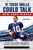 If These Walls Could Talk: Stories from the New York Giants