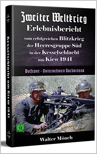 Zweiter Weltkrieg Erlebnisbericht vom Blitzkrieg in der Kesselschlacht um Kiew : Ostfront 1941 - Unternehmen Barbarossa