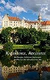 Kaiserberge, Adelssitze: Die Burgen, Schlösser, Festungen und Ruinen der Schwäbischen Alb - Günter Schmitt