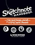 The Sketchnote Handbook - The illustrated guide to visual note taking