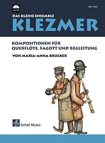 Klezmer-Das kleine Ensemble: Kompositionen für Querflöte, Fagott und Begleitung (mit CD) (Klezmer Noten)