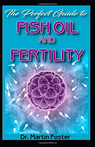 Kit Dha (The Perfect Guide To Fish Oil and Fertility: All you need to know about fertility and infertility in male and female and how fish oil is the most potent remedy for infertility!)