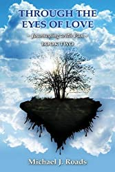Through the Eyes of Love: Journeying with Pan, Book Two by Michael J. Roads (2013-09-10)