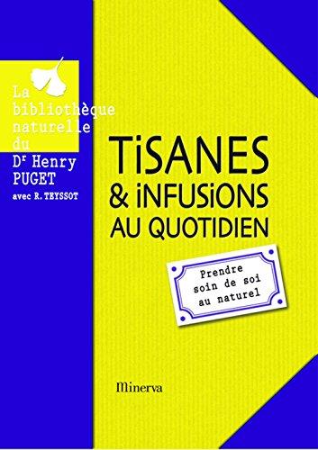 Tisanes et infusions au quotidien : prendre soin de soi au naturel par Henry Puget
