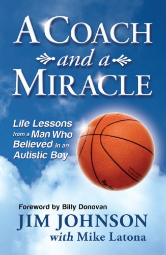 A Coach and a Miracle: Life Lessons from a Man Who Believed in an Autistic Boy por Jim Johnson