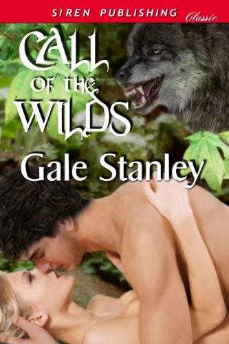 Call of the Wilds (Siren Publishing Classic) Cover Image