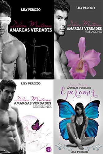 Dulces Mentiras, Amargas Verdades (LA SAGA COMPLETA) por Lily Perozo