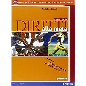 Diritti Alla Meta. Con E-Book. Con Espansione Online. Per Le Scuole Superiori