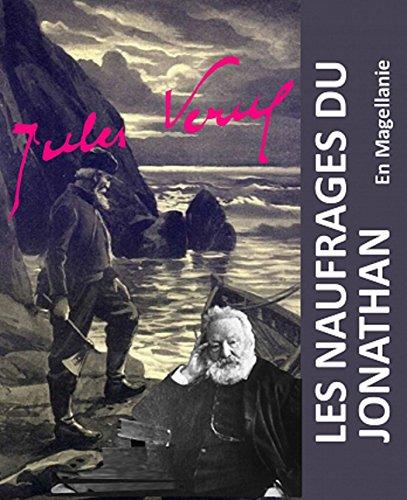 Les Naufragés du Jonathan (Edition Intégrale - Version Entièrement Illustrée)