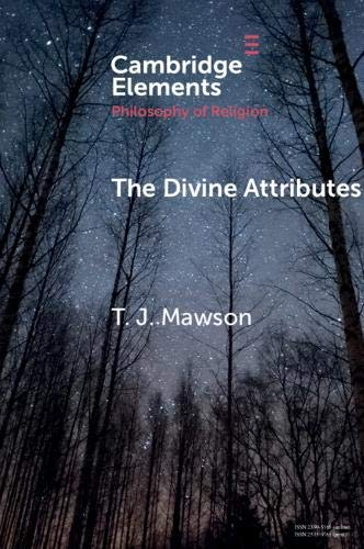 The Divine Attributes (Elements in the Philosophy of Religion)
