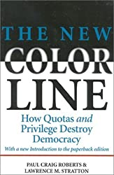 The New Color Line: How Quotas and Privilege Destroy Democracy by Paul Craig Roberts (1997-06-05)
