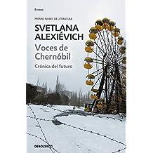 Voces de Chernóbil: crónica del futuro (ENSAYO-CRÓNICA, Band 26206)