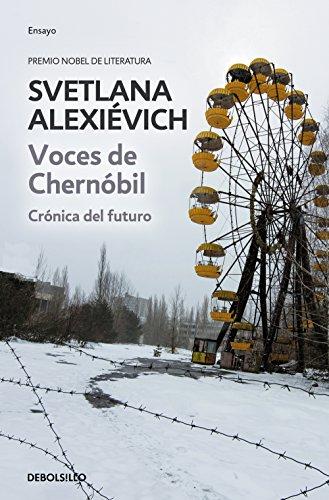 Voces de Chernóbil: Crónica del futuro por Svetlana Alexievich