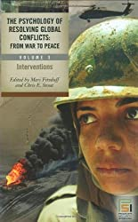 The Psychology of Resolving Global Conflicts: From War to Peace, Vol. 3: Interventions