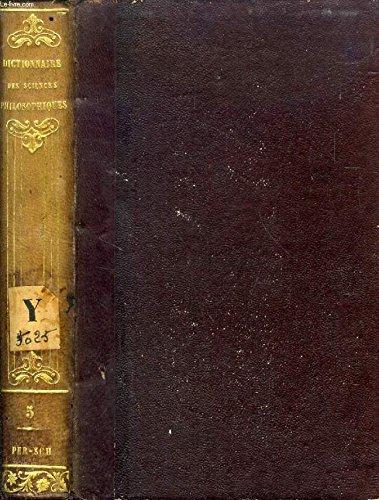 DICTIONNAIRE DES SCIENCES PHILOSOPHIQUES, TOME V, Persée - Schoppe