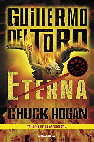 Eterna. Trilogía De La Oscuridad 3 (BEST SELLER) por Chuck Hogan/Guillermo del Toro