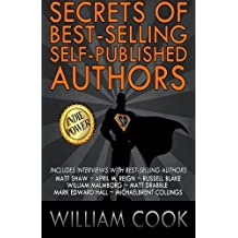 Secrets of Best-Selling Self-Published Authors: Indie Power Tips by William Cook (2015-12-23)